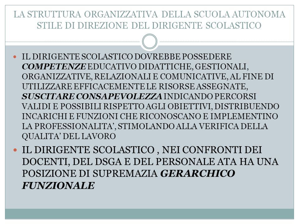 LA STRUTTURA ORGANIZZATIVA DELLA SCUOLA AUTONOMA STILE DI DIREZIONE DEL DIRIGENTE SCOLASTICO