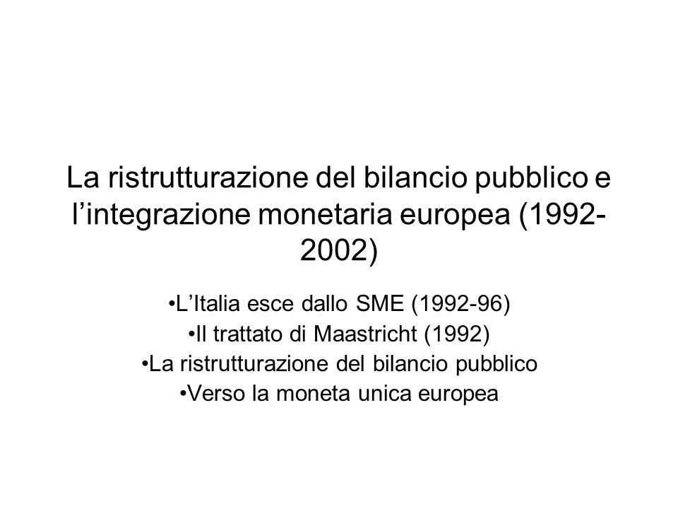 La ristrutturazione del bilancio pubblico e l'integrazione monetaria europea (1992-2002)