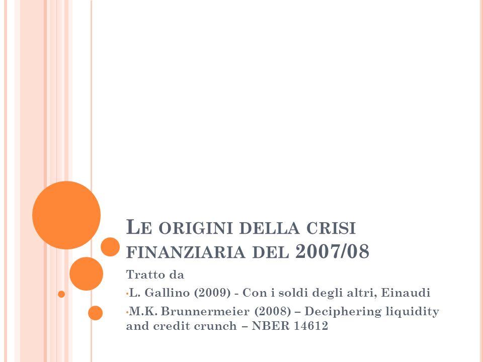 Le origini della crisi finanziaria del 2007/08