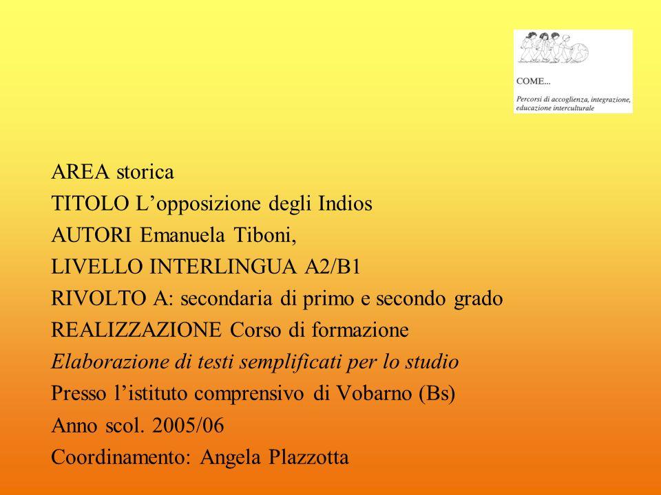 AREA storica TITOLO L'opposizione degli Indios. AUTORI Emanuela Tiboni, LIVELLO INTERLINGUA A2/B1.