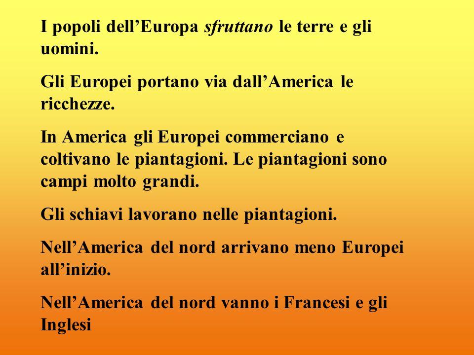 I popoli dell'Europa sfruttano le terre e gli uomini.