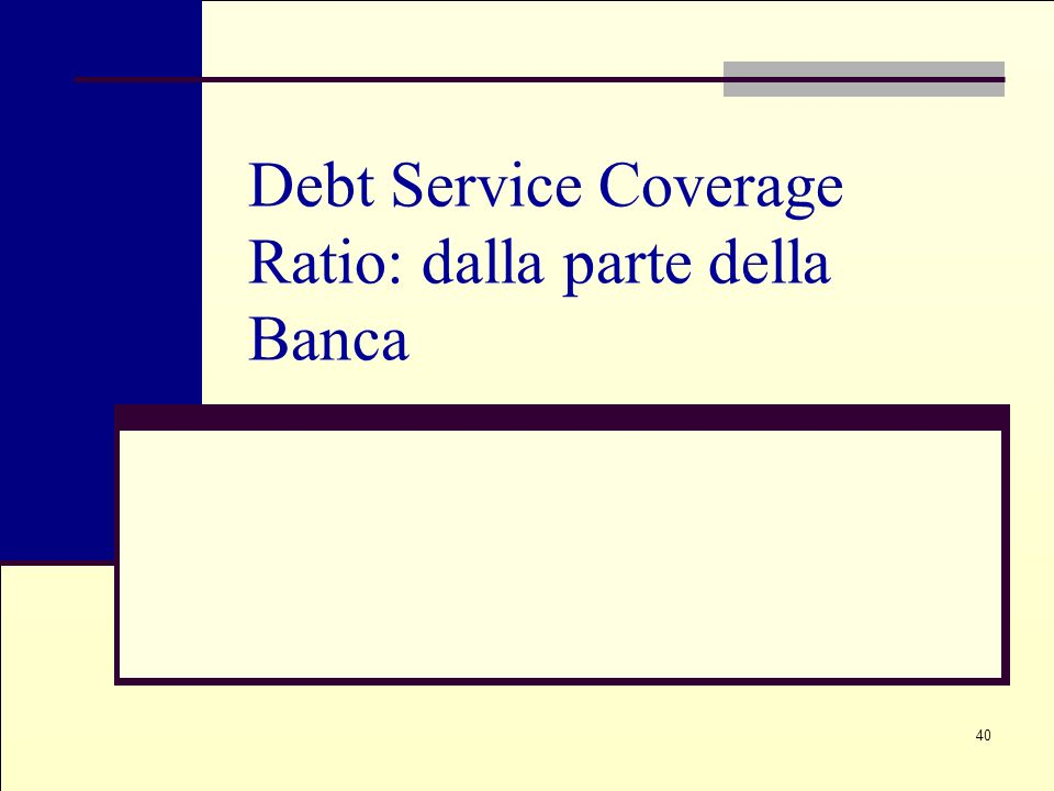 Debt Service Coverage Ratio: dalla parte della Banca