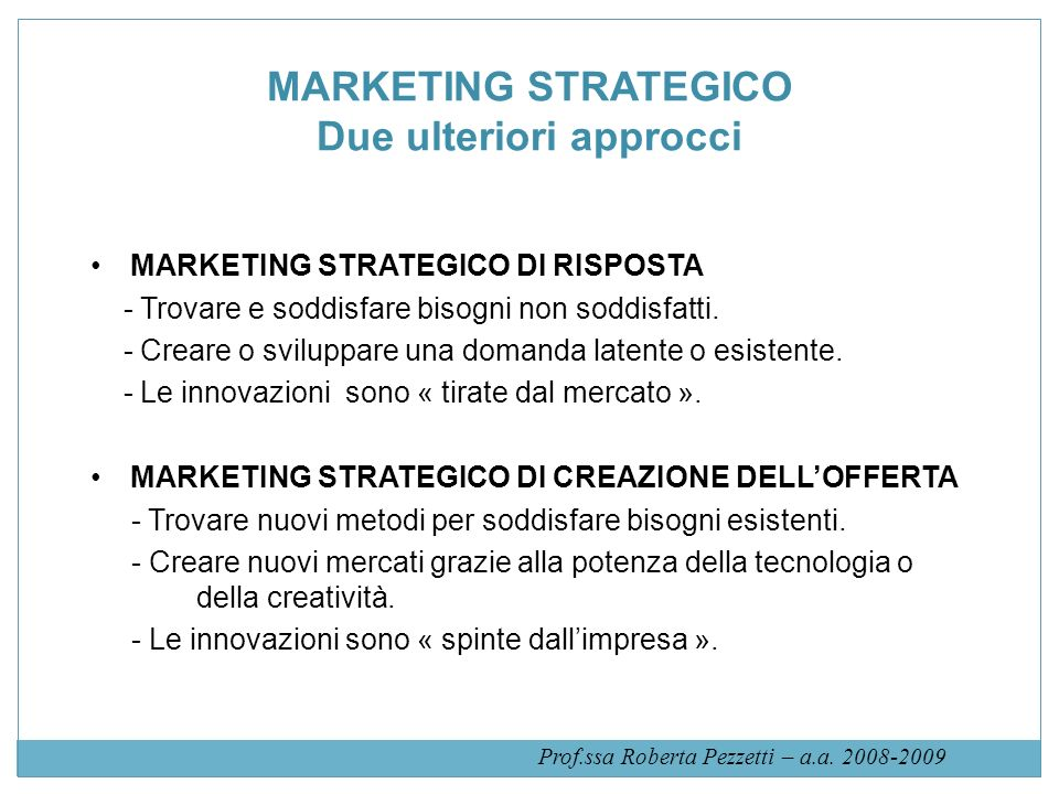 MARKETING STRATEGICO Due ulteriori approcci