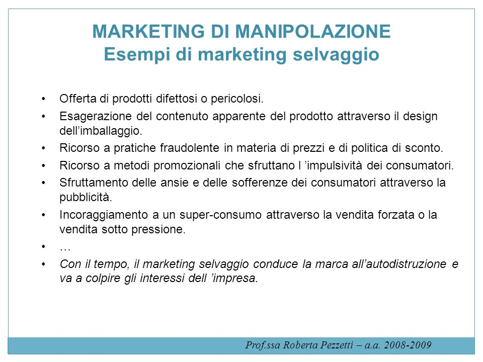MARKETING DI MANIPOLAZIONE Esempi di marketing selvaggio