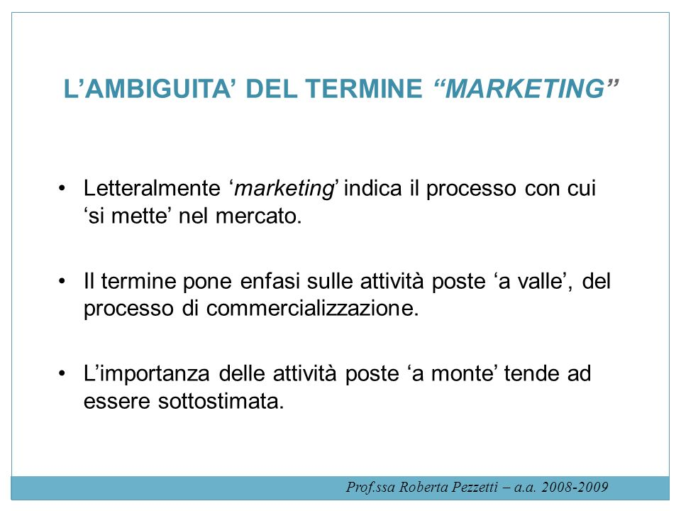 L'AMBIGUITA' DEL TERMINE MARKETING