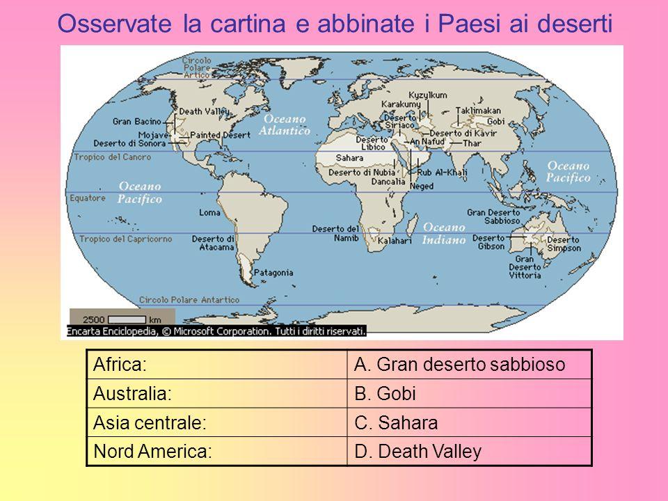 Osservate la cartina e abbinate i Paesi ai deserti