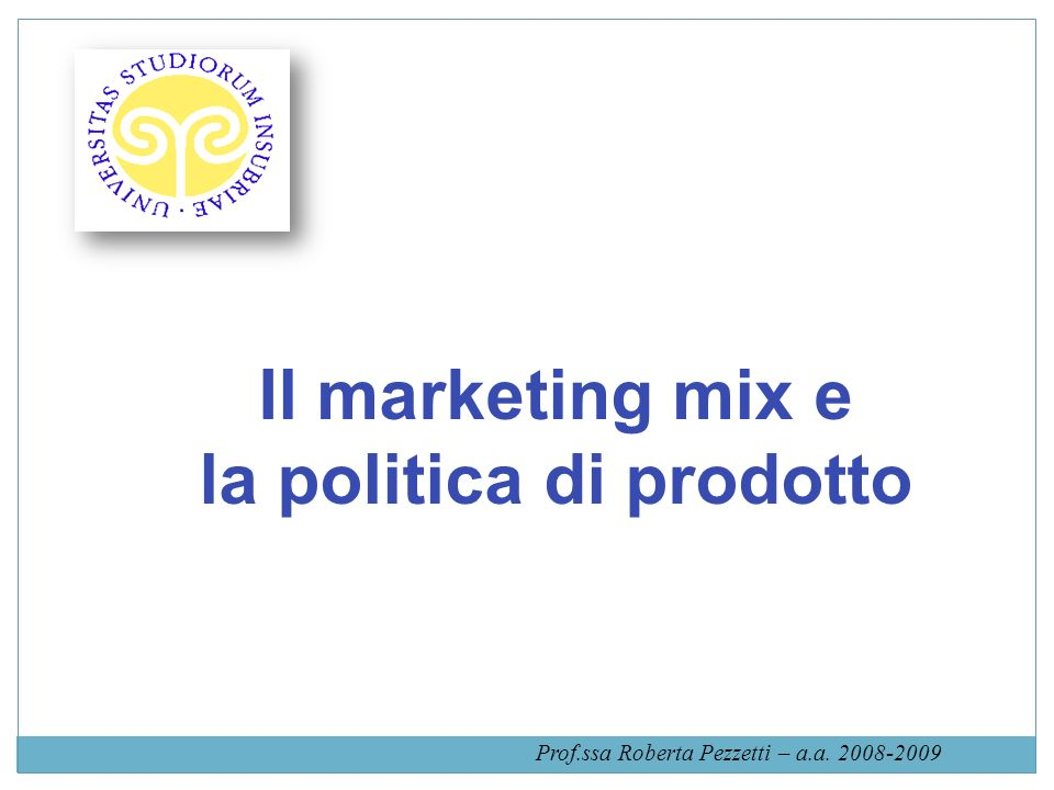 Il marketing mix e la politica di prodotto