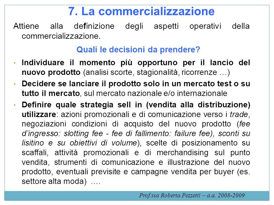 7. La commercializzazione Quali le decisioni da prendere