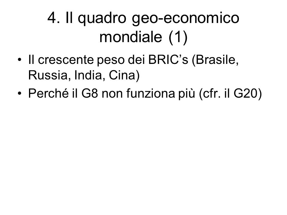 4. Il quadro geo-economico mondiale (1)
