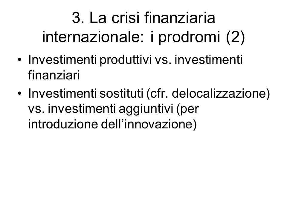 3. La crisi finanziaria internazionale: i prodromi (2)