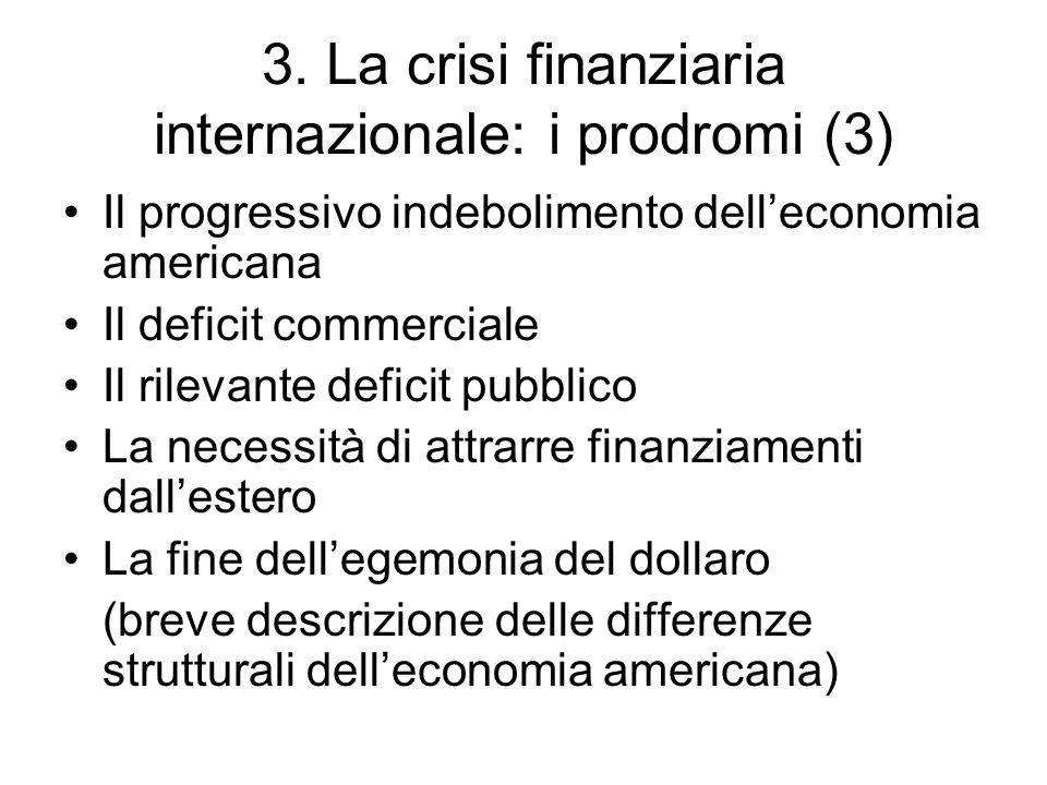 3. La crisi finanziaria internazionale: i prodromi (3)