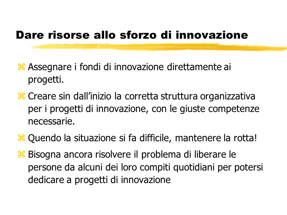 Dare risorse allo sforzo di innovazione