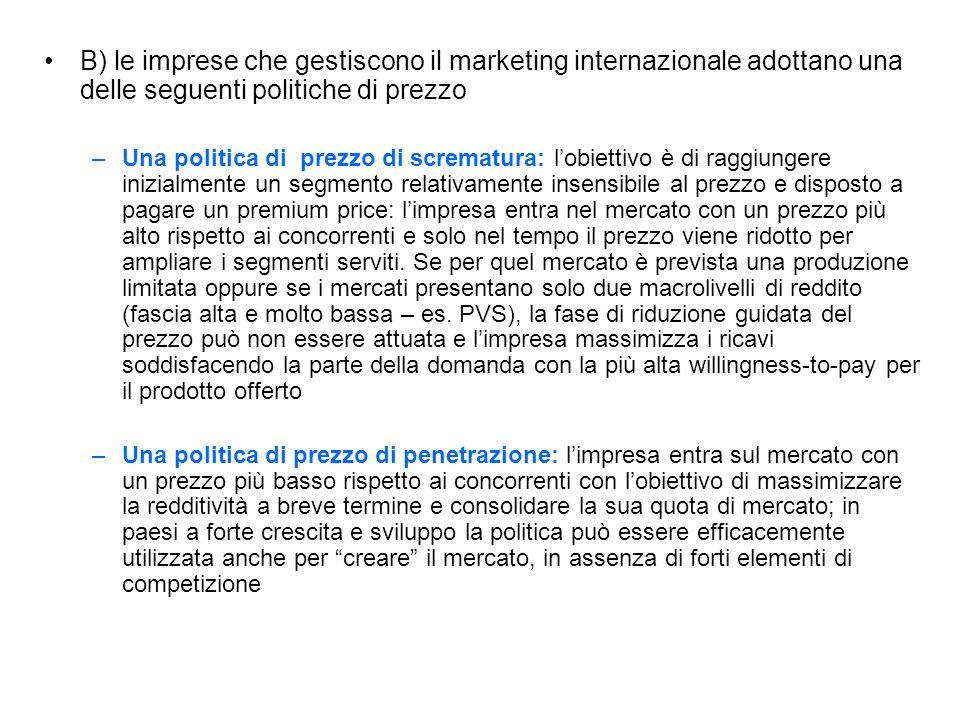 B) le imprese che gestiscono il marketing internazionale adottano una delle seguenti politiche di prezzo