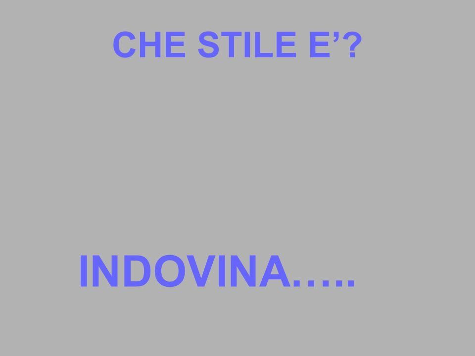 CHE STILE E' INDOVINA…..