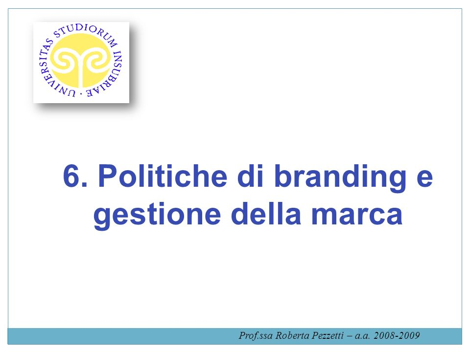 6. Politiche di branding e gestione della marca