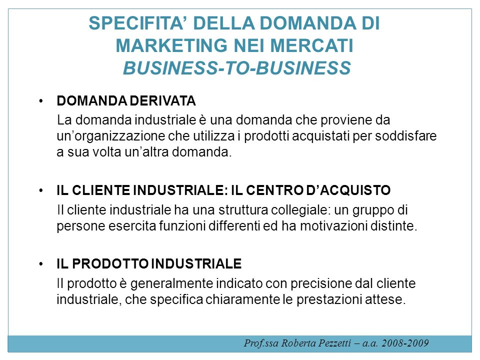 SPECIFITA' DELLA DOMANDA DI MARKETING NEI MERCATI BUSINESS-TO-BUSINESS