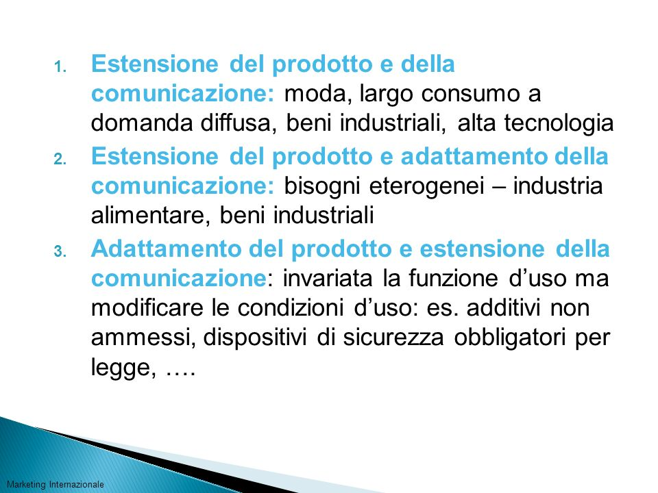 Estensione del prodotto e della comunicazione: moda, largo consumo a domanda diffusa, beni industriali, alta tecnologia