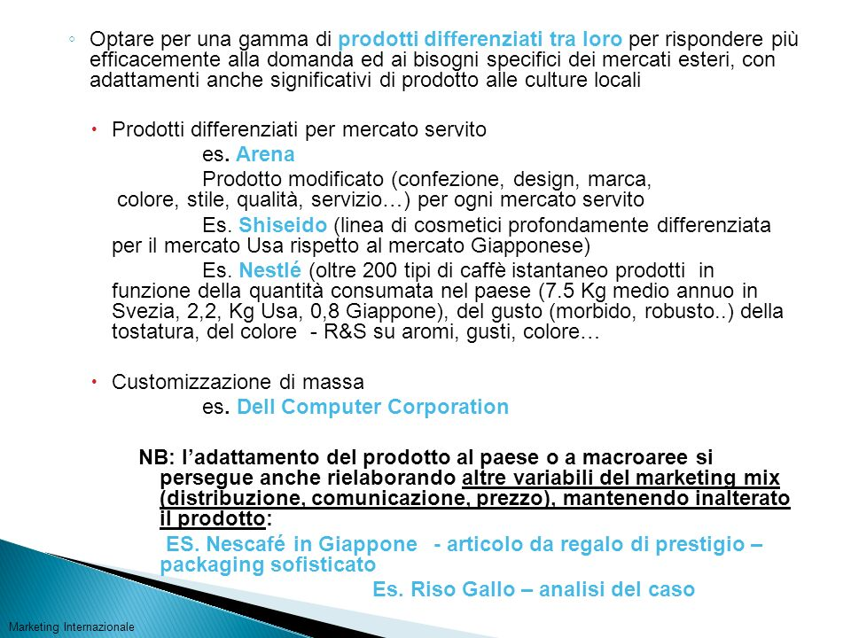 Prodotti differenziati per mercato servito es. Arena