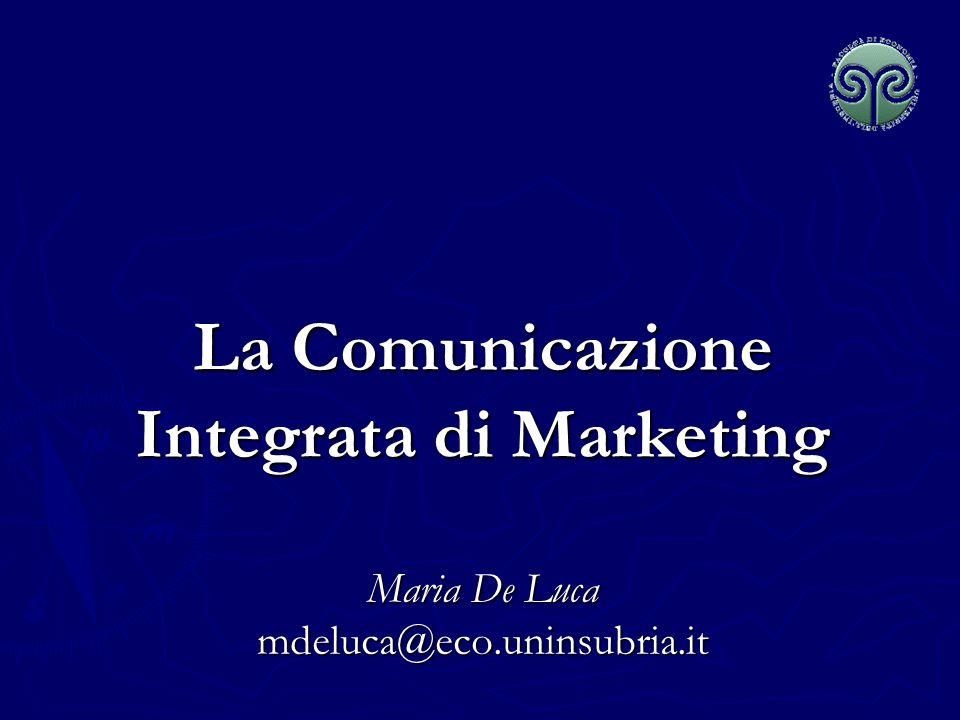 La Comunicazione Integrata di Marketing Maria De Luca mdeluca@eco