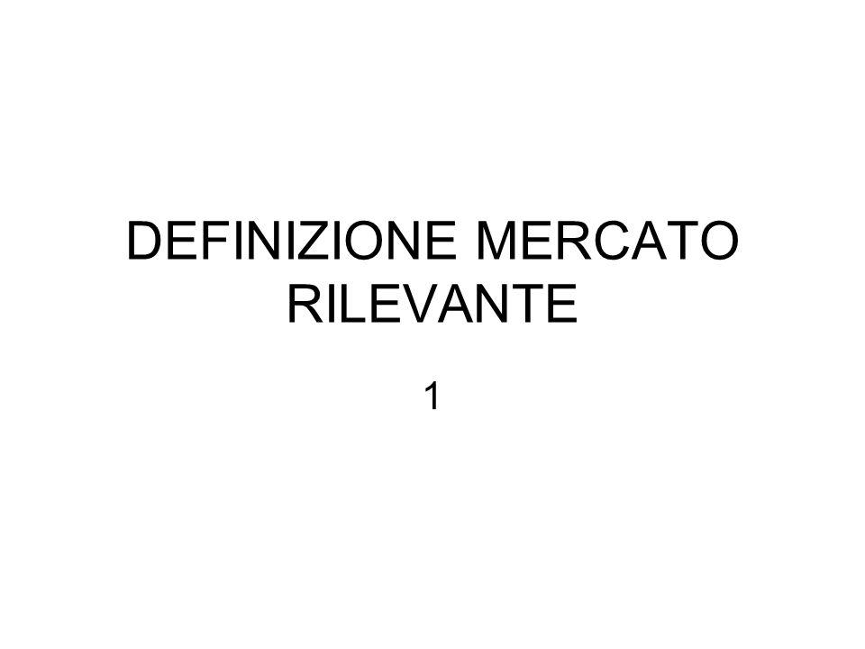 DEFINIZIONE MERCATO RILEVANTE