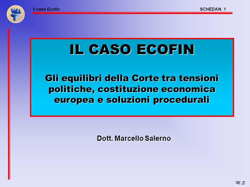 IL CASO ECOFIN Gli equilibri della Corte tra tensioni politiche, costituzione economica europea e soluzioni procedurali