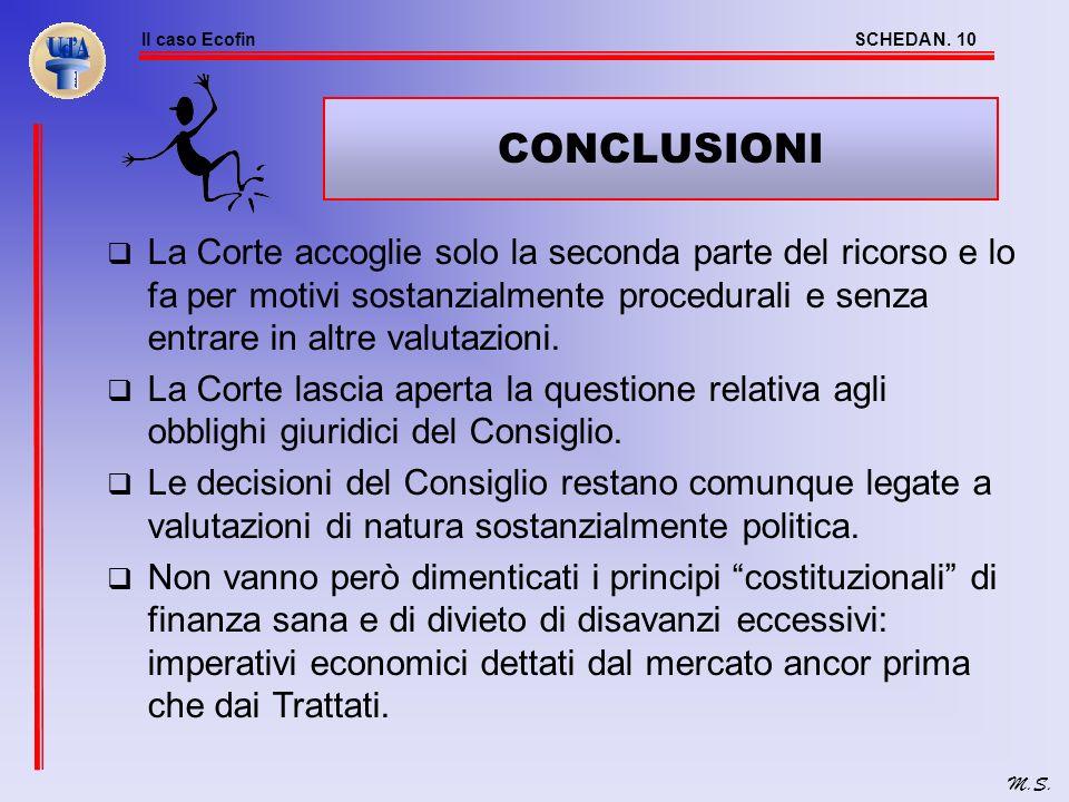 CONCLUSIONI La Corte accoglie solo la seconda parte del ricorso e lo fa per motivi sostanzialmente procedurali e senza entrare in altre valutazioni.