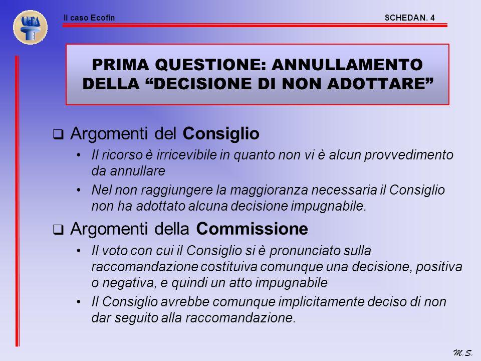 PRIMA QUESTIONE: ANNULLAMENTO DELLA DECISIONE DI NON ADOTTARE