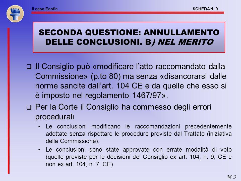 SECONDA QUESTIONE: ANNULLAMENTO DELLE CONCLUSIONI. B) NEL MERITO
