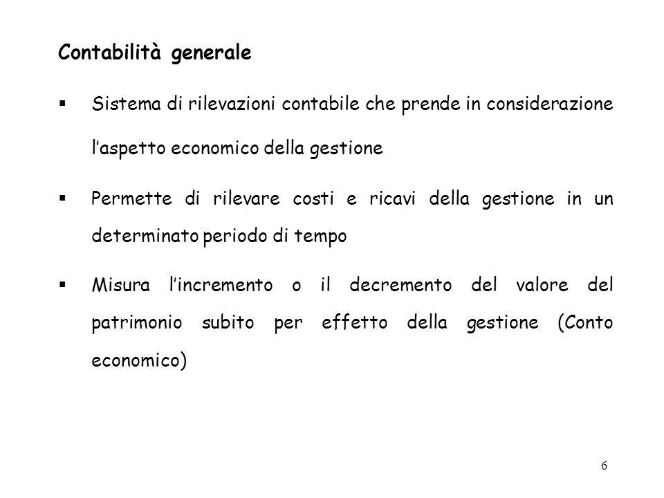 Contabilità generale Sistema di rilevazioni contabile che prende in considerazione l'aspetto economico della gestione.