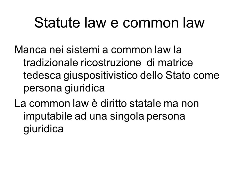 Statute law e common law