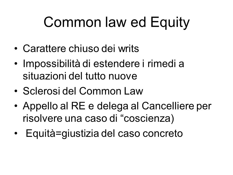 Common law ed Equity Carattere chiuso dei writs