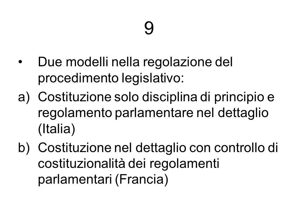 9 Due modelli nella regolazione del procedimento legislativo:
