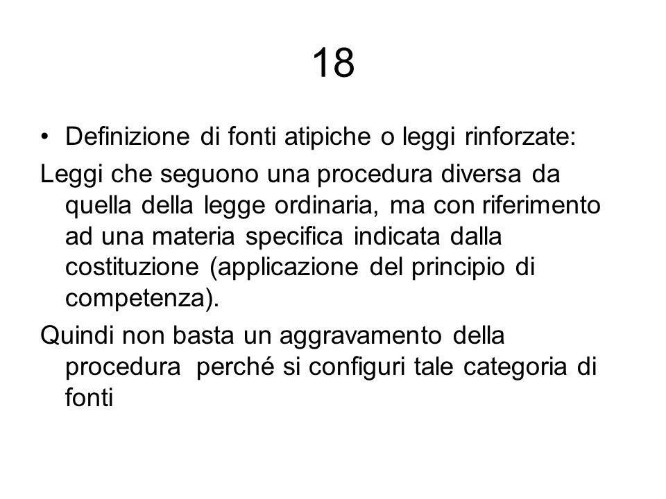 18 Definizione di fonti atipiche o leggi rinforzate:
