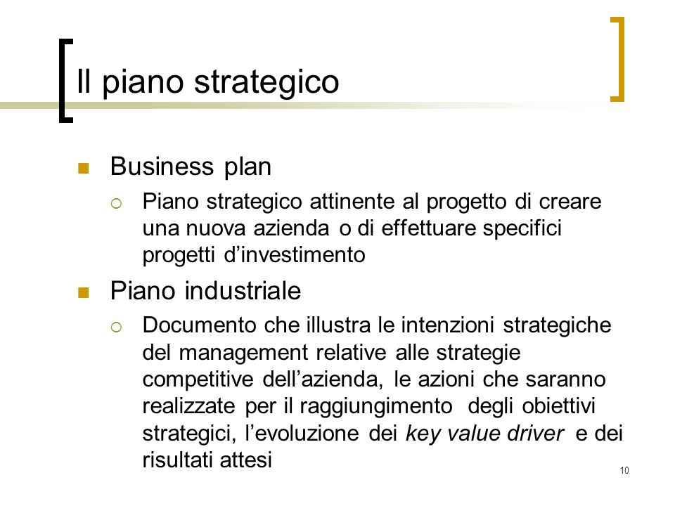 Il piano strategico Business plan Piano industriale
