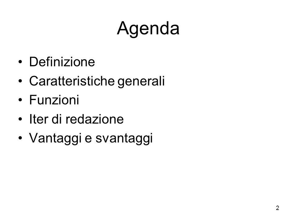 Agenda Definizione Caratteristiche generali Funzioni Iter di redazione