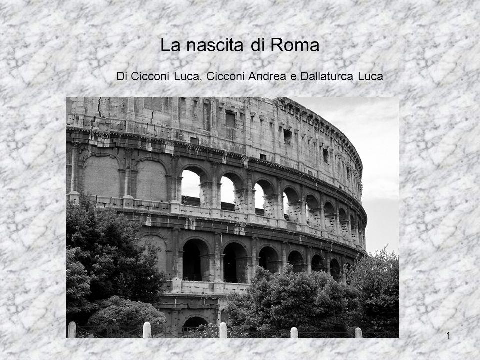 La nascita di Roma Di Cicconi Luca, Cicconi Andrea e Dallaturca Luca