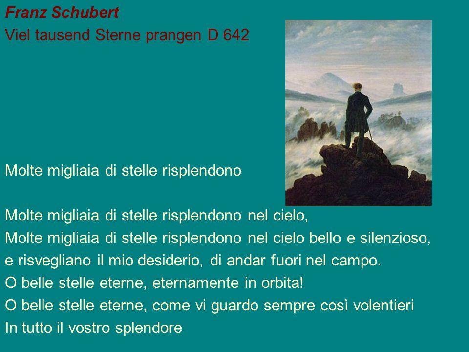 Franz Schubert Viel tausend Sterne prangen D 642. Molte migliaia di stelle risplendono. Molte migliaia di stelle risplendono nel cielo,