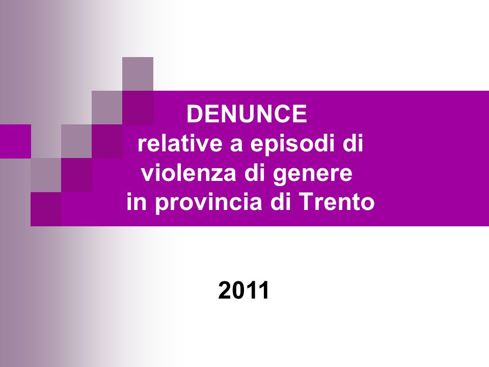 DENUNCE relative a episodi di violenza di genere in provincia di Trento