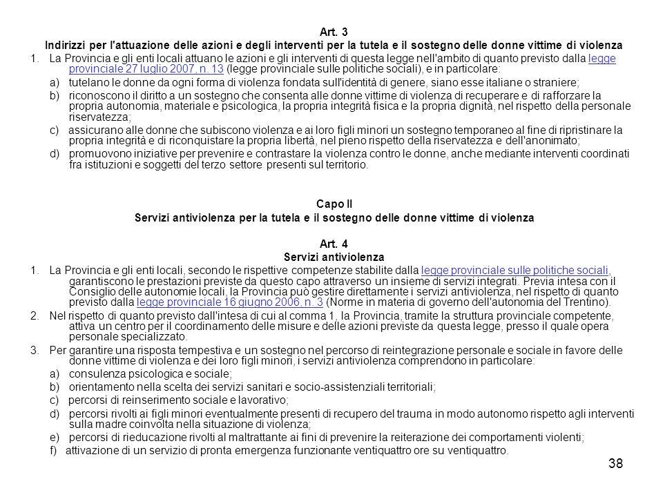Art. 3 Indirizzi per l attuazione delle azioni e degli interventi per la tutela e il sostegno delle donne vittime di violenza.