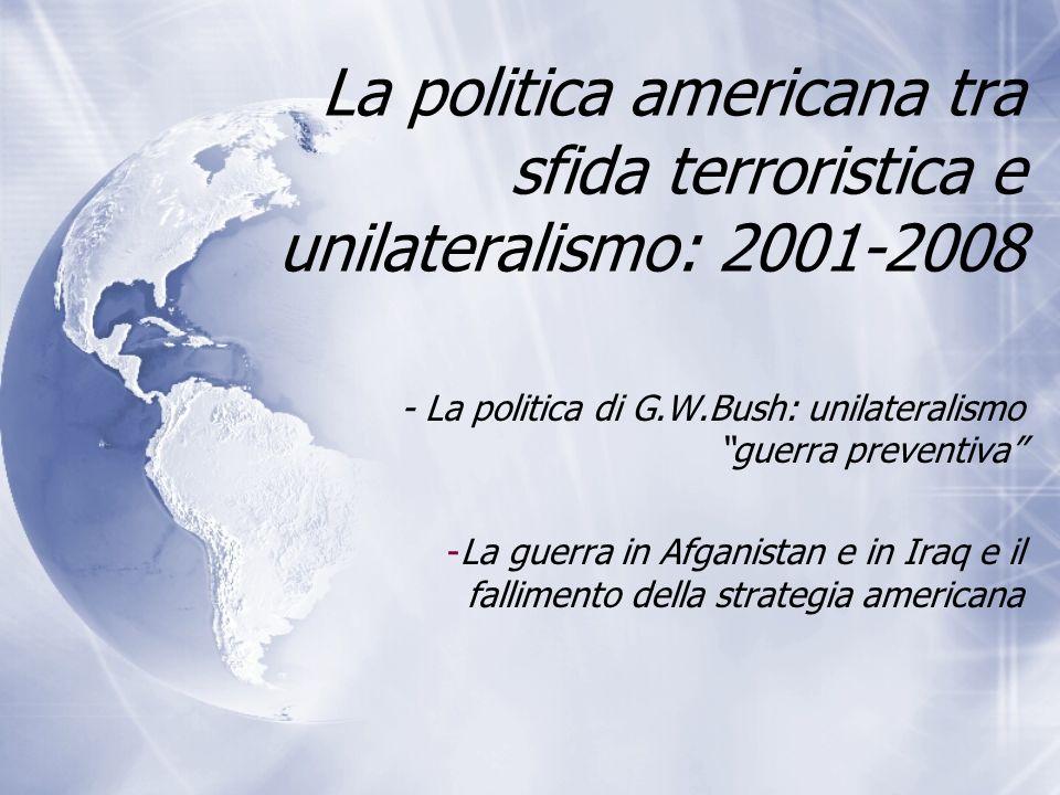 La politica americana tra sfida terroristica e unilateralismo: 2001-2008