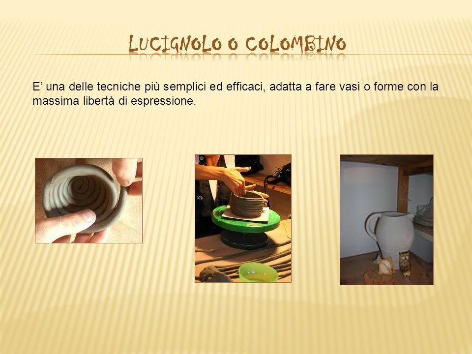 Lucignolo o colombino E' una delle tecniche più semplici ed efficaci, adatta a fare vasi o forme con la massima libertà di espressione.