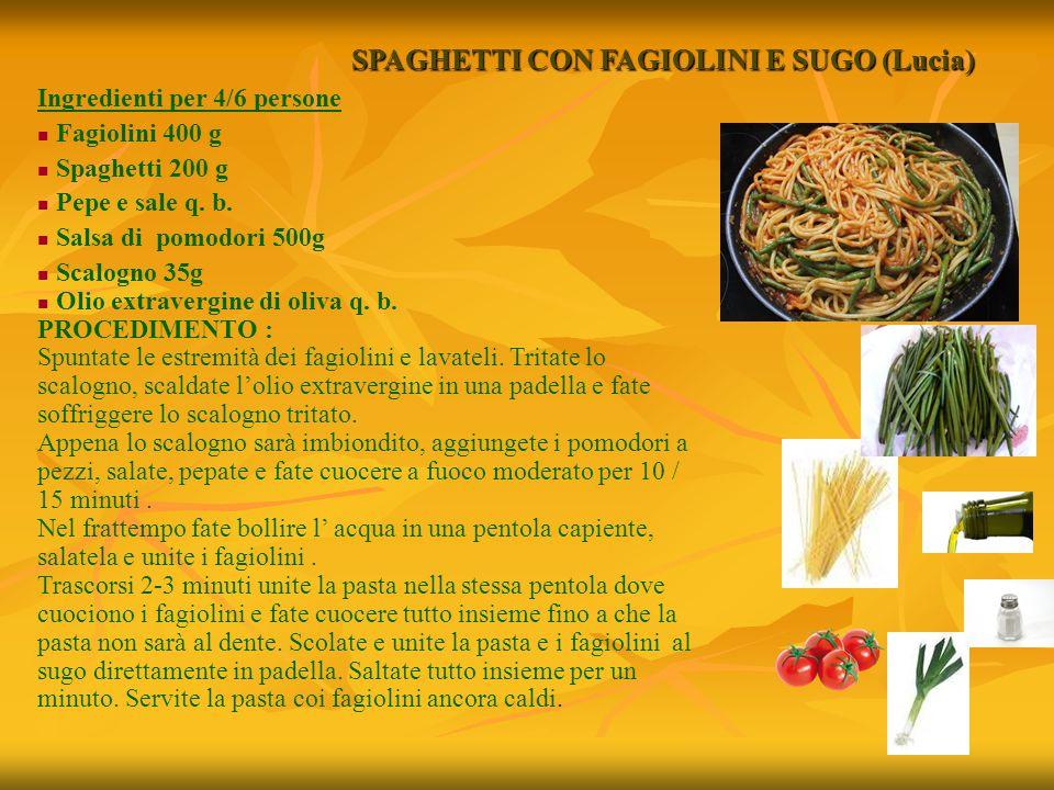 SPAGHETTI CON FAGIOLINI E SUGO (Lucia)