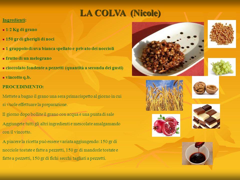 LA COLVA (Nicole) Ingredienti: 1/2 Kg di grano