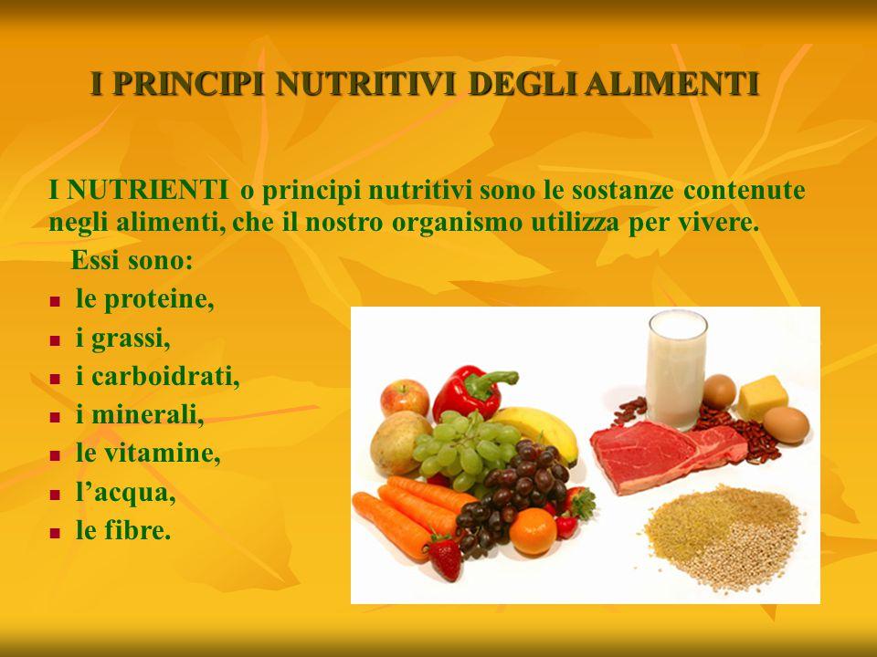 I PRINCIPI NUTRITIVI DEGLI ALIMENTI
