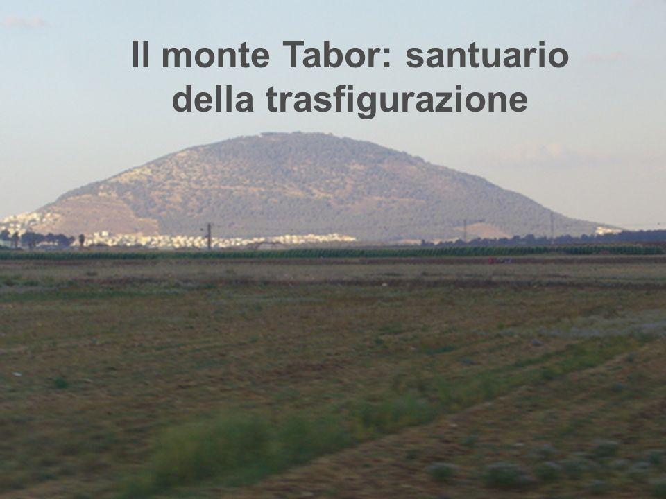Il monte Tabor: santuario della trasfigurazione