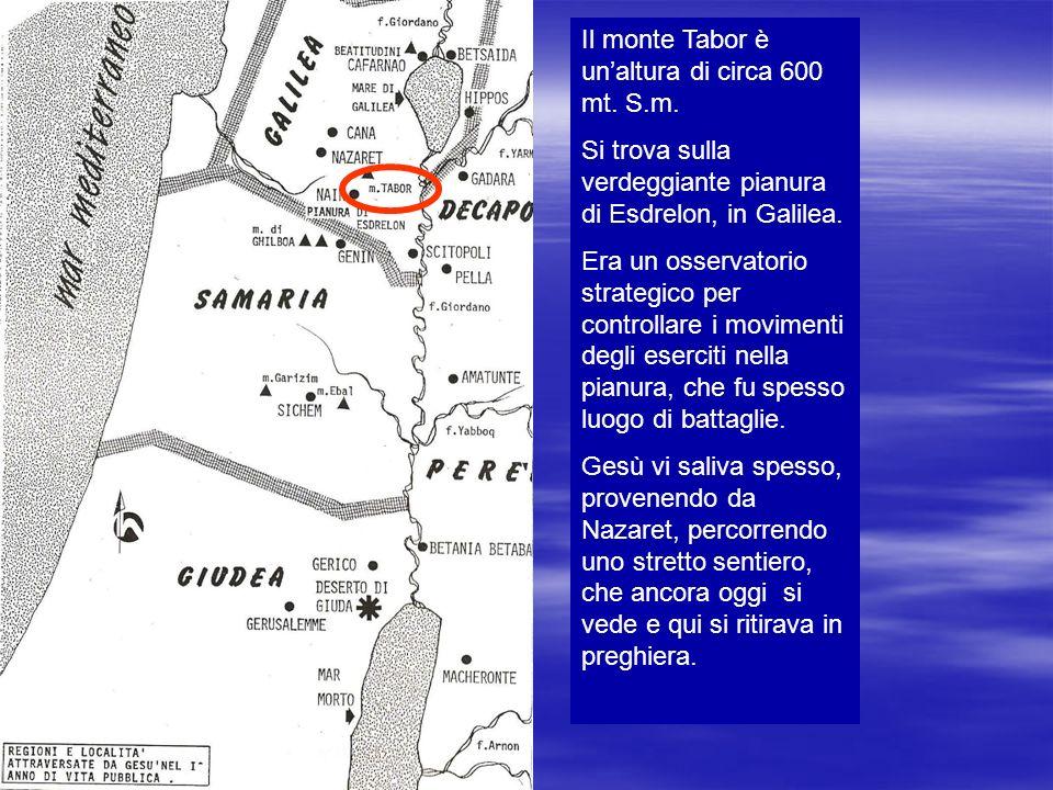Il monte Tabor è un'altura di circa 600 mt. S.m.