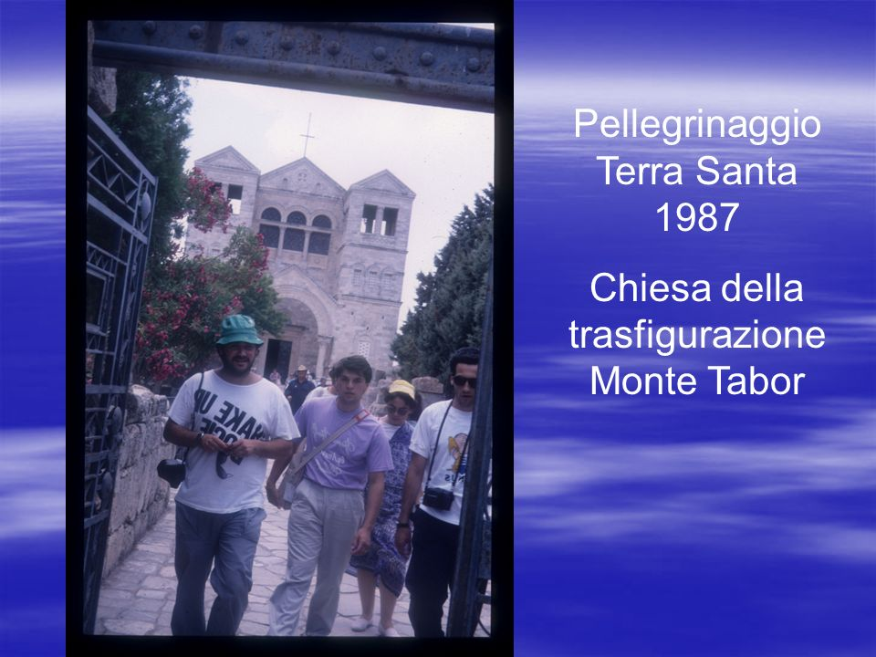 Pellegrinaggio Terra Santa 1987