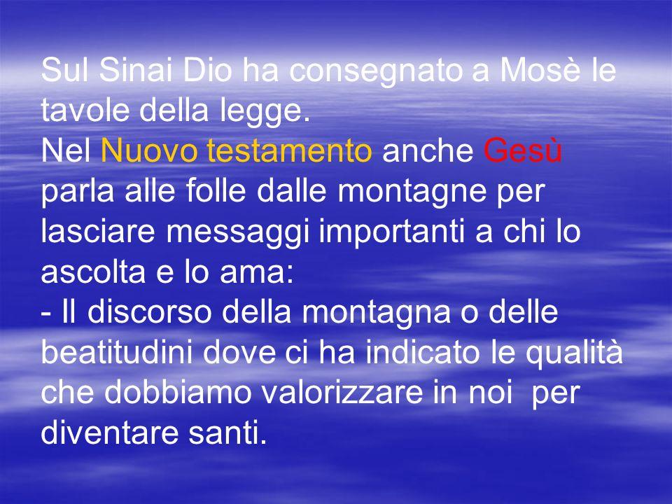 Sul Sinai Dio ha consegnato a Mosè le tavole della legge.