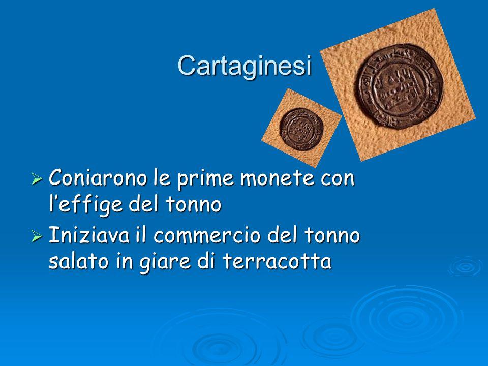 Cartaginesi Coniarono le prime monete con l'effige del tonno