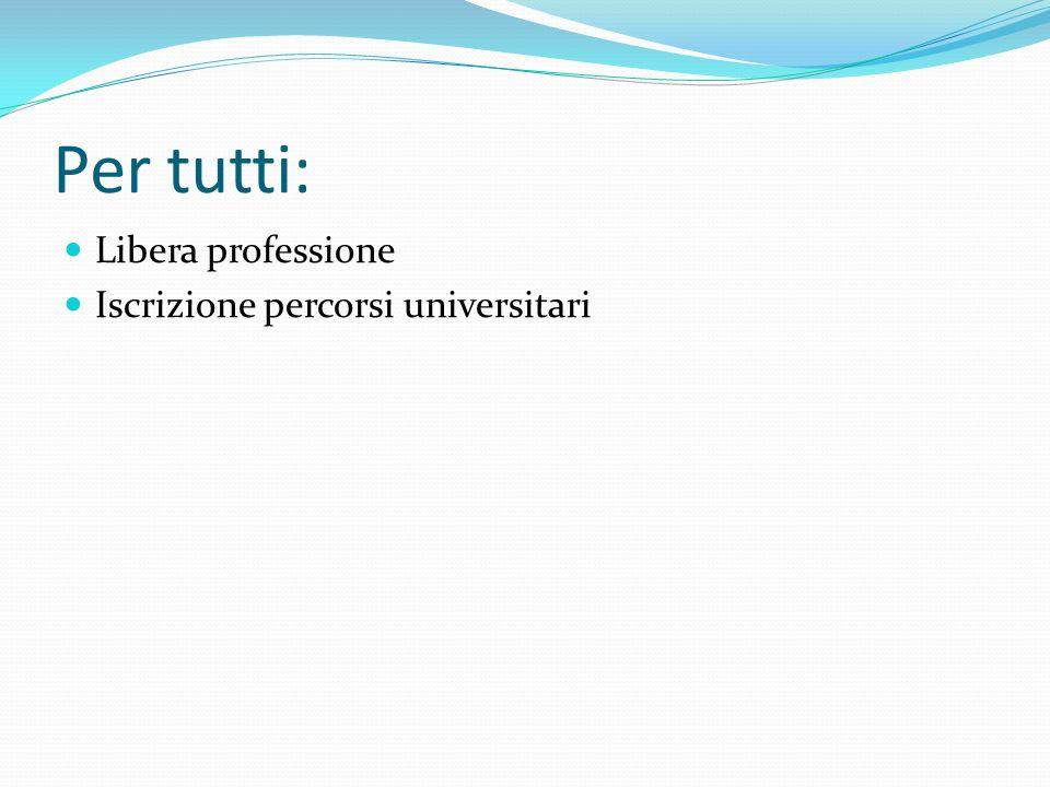 Per tutti: Libera professione Iscrizione percorsi universitari